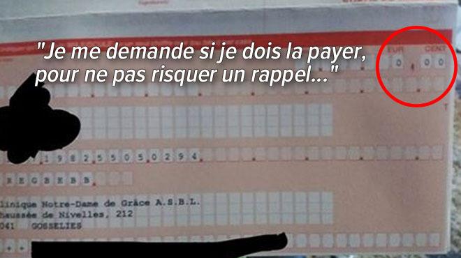 Vous êtes nombreux à avoir reçu une facture de 0€ de la part de la clinique de Gosselies: non, il n'y aura pas de frais de rappel...
