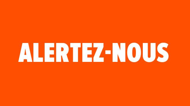 Participez à une enquête sur notre bouton orange Alertez-nous
