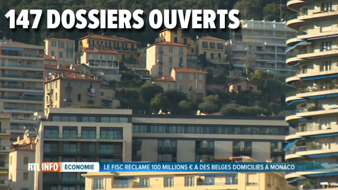 Le fisc réclame 100 millions d'euros aux Belges qui SIMULENT une domiciliation à Monaco