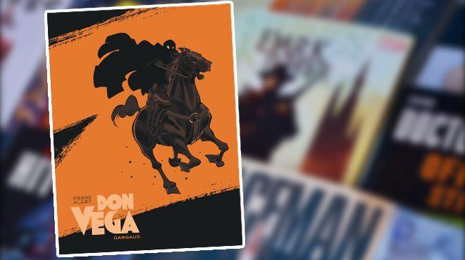 Sortie BD- Don Vega, un Zorro réinventé au temps des chercheurs d'or