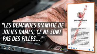 Michel, 74 ans, a reçu une étrange invitation de Vanessa Matagne sur Facebook- Les escroqueries, je les reconnais